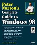 Norton, Peter: Peter Norton's Complete Guide to Windows 98