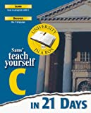Aitken, Peter G.: Sams' Teach Yourself C in 21 Days: Personal Training Kit contains complete BorlandC/C++ 3.1 Compiler