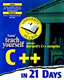 Liberty, Jesse: Sams' Teach Yourself C++ in 21 Days: Complete Compiler Edition