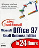 Perry, Greg M.: Teach Yourself Office 97 Small Business Edition in 24 Hours