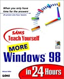 Miller, Michael: Sams Teach Yourself More Windows 98 in 24 Hours