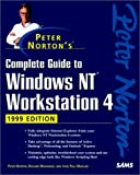 Norton, Peter: Peter Norton's Complete Guide to Windows NT Workstation 4, 1999 Edition
