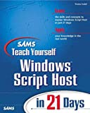 Williams, Charles: Sam's Teach Yourself Windows Scripting Host in 21 Days
