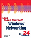 Kearns, Dave: Teach Yourself Windows Networking in 24 Hours
