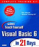 Perry, Greg M.: Sams Teach Visual Basic 6 in 21 Days, Complete Training Kit
