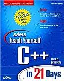 Liberty, Jesse: Sams Teach Yourself C++ in 21 Days, Third Edition
