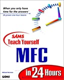 Morrison, Michael: Sams Teach Yourself Mfc in 24 Hours