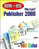 Fulton, Jennifer: How to Use Microsoft Publisher 2000