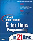Sams Teach Yourself C for Linux Programming…
