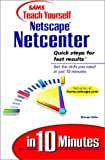 Miller, Michael: Sams Teach Yourself Netscape Netcenter in 10 Minutes