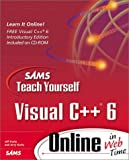 Jeff Kurtz: Sams Teach Yourself Visual C++ 6 Online in Web Time (The Sams Teach Yourself Series)