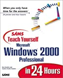 Gookin, Dan: Sams Teach Yourself Microsoft Windows 2000 Professional in 24 Hours (Teach Yourself -- Hours)