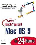 Sams Teach Yourself Mac OS 9 in 24 Hours…