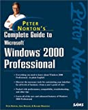 Norton, Peter: Peter Norton's Complete Guide to Microsoft Windows 2000 Professional