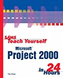 Pyron, Tim: Sams Teach Yourself Microsoft Project 2000 in 24 Hours