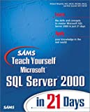 Waymire, Richard: Sams Teach Yourself Microsoft SQL Server 2000 in 21 Days (Book & CD-ROM)