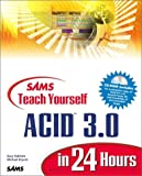Rebholz, Gary: Sams Teach Yourself Acid 3.0 in 24 Hours