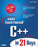 Liberty, Jesse: Teach Yourself C++ in 21 Days : Complete Compiler Edition