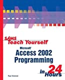 Kimmel, Paul: Sams Teach Yourself Microsoft Access 2002 Programming in 24 Hours