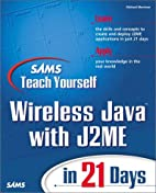 Sams Teach Yourself Wireless Java with J2ME…