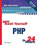 Zandstra, Matt: Sams Teach Yourself PHP in 24 Hours (2nd Edition)