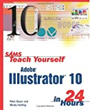 Golding, Mordy: Sams Teach Yourself Adobe Illustrator 10 in 24 Hours