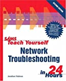 Feldman, Janathan: Sams Teach Yourself Network Troubleshooting in 24 Hours
