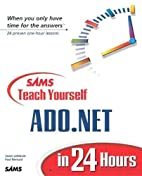 Teach Yourself ADO.NET in 24 Hours by Jason…
