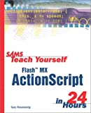 Rosenzweig, Gary: Sams Teach Yourself Flash Mx Actionscript in 24 Hours