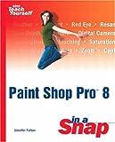 Fulton, Jennifer: Paint Shop Pro 8 in a Snap