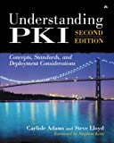 Adams, Carlisle: Understanding PKI: Concepts, Standards, and Deployment Considerations