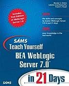 Sams Teach Yourself BEA WebLogic Server 7.0…