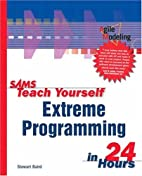 Sams Teach Yourself Extreme Programming in…