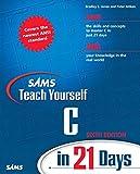 Jones, Bradley: Sams Teach Yourself C in 21 Days (6th Edition)