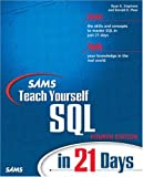 Stephens, Ryan K.: Sams Teach Yourself SQL in 21 Days