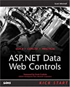 ASP.NET Data Web Controls Kick Start by…