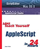 Feiler, Jesse: Sams Teach Yourself Applescript in 24 Hours