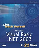 Holzner, Steven: Sams Teach Yourself Microsoft Visual Basic .NET 2003 in 21 Days (2nd Edition)