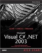 Microsoft Visual C#.NET 2003 Kick Start by…