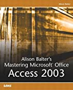 Alison Balter's Mastering Microsoft Office…
