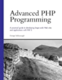 Schlossnagle, George: Advanced Php Programming: A Practical Guide to Developing Large-Scale Web Sites and Applications With Php 5