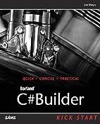 C#Builder Kick Start by Joe Mayo