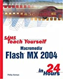 Kerman, Phillip: Sams Teach Yourself Macromedia Flash MX 2004 in 24 Hours