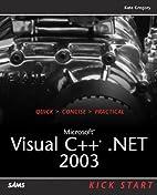 Microsoft Visual C .NET 2003 Kick Start by…