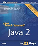 Cadenhead, Rogers: Sams Teach Yourself Java 2 in 21 Days (4th Edition)