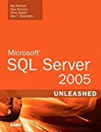 Microsoft SQL Server 2005 Unleashed by Ray…