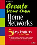 Create Your Own Home Networks (Create Your…