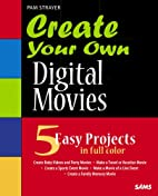 Create Your Own Digital Movies by Pam…