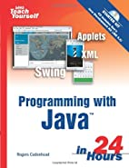 Sams Teach Yourself Programming with Java in…