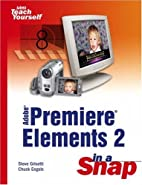 Adobe Premiere Elements 2 in a Snap by Steve…